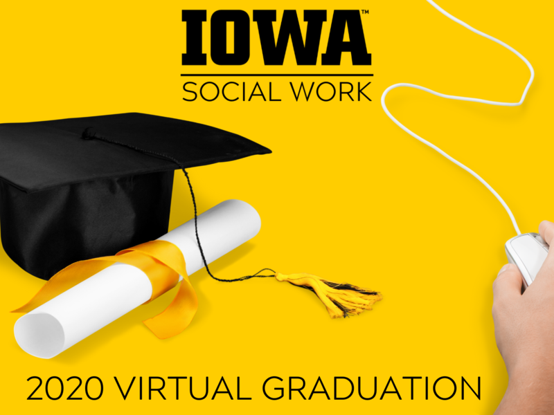 Yellow background with image of mortarboard and diploma next to a hand on a computer mouse. The text says IOWA SOCIAL WORK 2020 VIRTUAL GRADUATION